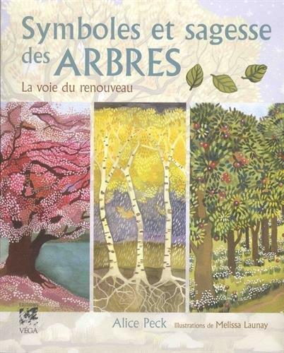Symboles et sagesse des arbres ; la voie du renouveau