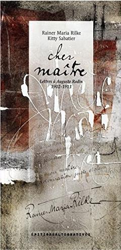 Cher maître ; lettres à Auguste Rodin 1902-1913