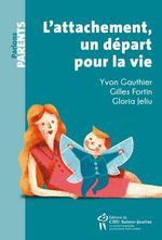 Vente EBooks : L´attachement : un départ pour la vie  - Yvon, Gauthier, - Gilles Fortin - Gloria Jeliu