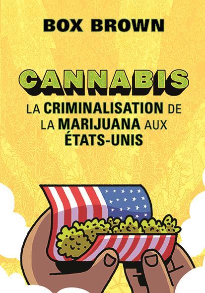 Cannabis ; la criminalisation de la marijuana aux Etats-Unis