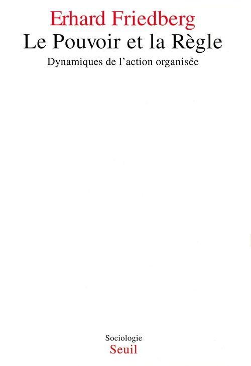 Le pouvoir et la règle ; dynamiques de l'action organisée