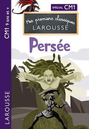 Mes premiers classiques Larousse ; Persée