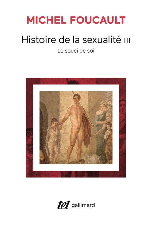 Histoire de la sexualité t.3 ; le souci de soi