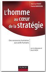 L'homme au coeur de la stratégie ; des ressources humaines aux actifs humains