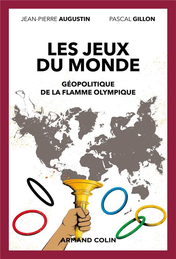 les jeux du monde : géopolitique de la flamme olympique