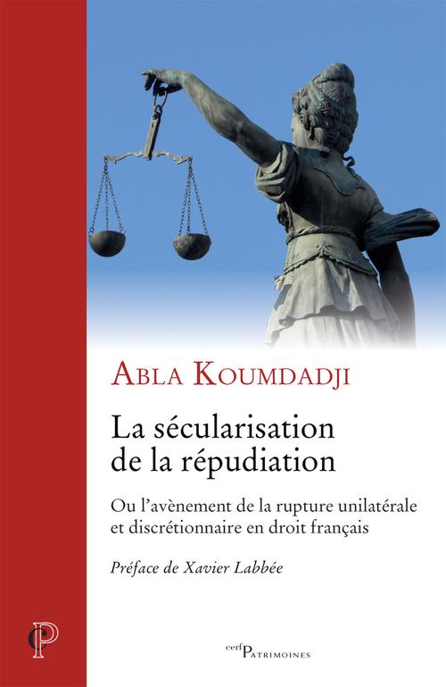La sécularisation de la répudiation ; ou l'avènement de la rupture unilatérale et discrétionnaire en droit français