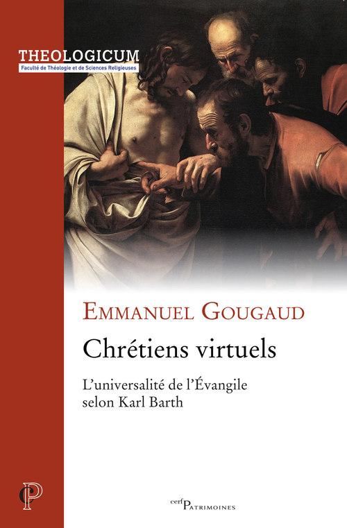 Chrétiens virtuels ; l'universalité de l'Evangile selon Karl Barth