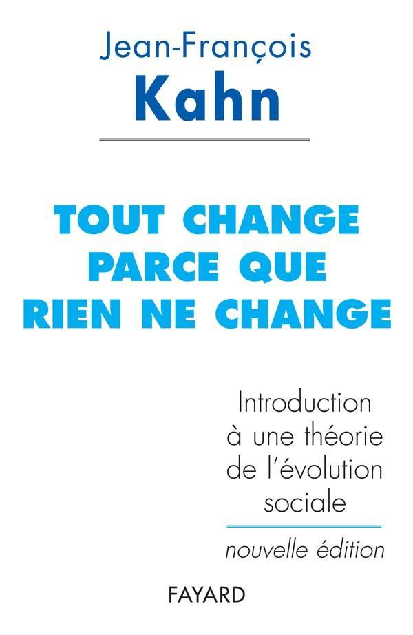 tout change parce que rien ne change - introduction a une theorie de l'evolution sociale