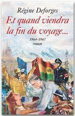 Vente Livre Numérique : Et quand viendra la fin du voyage...  - Régine Deforges