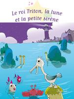 Vente EBooks : Le roi Triton, la lune et la petite sirène  - Sophie de Mullenheim