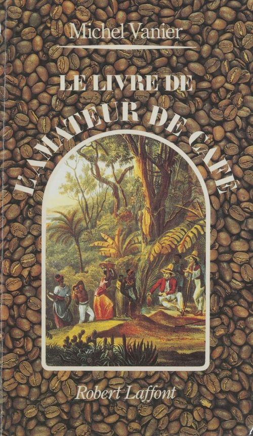 Le livre de l'amateur de cafe