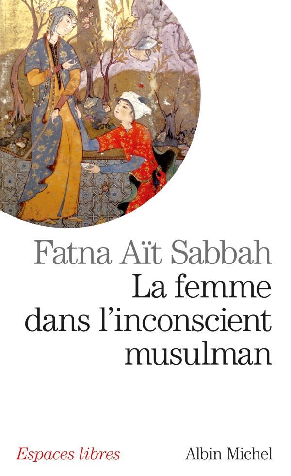Le femme dans l'inconscient musulman