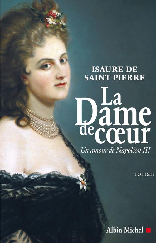 La dame de coeur ; un amour de napoléon III