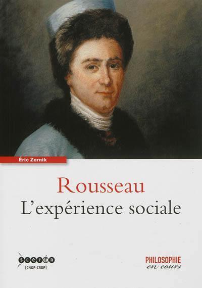 Rousseau ; l'expérience sociale