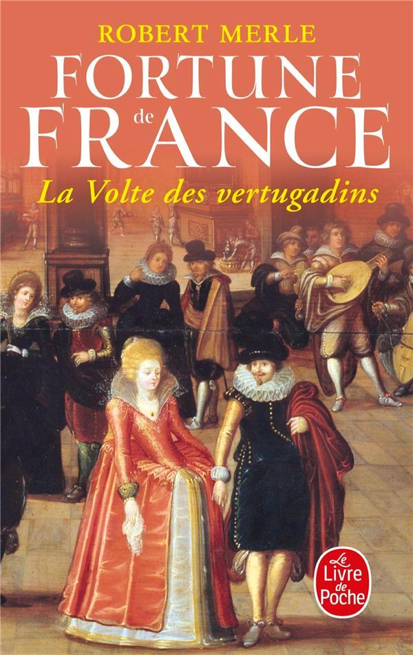 Fortune de France t.7 ; la volte des Vertugadins
