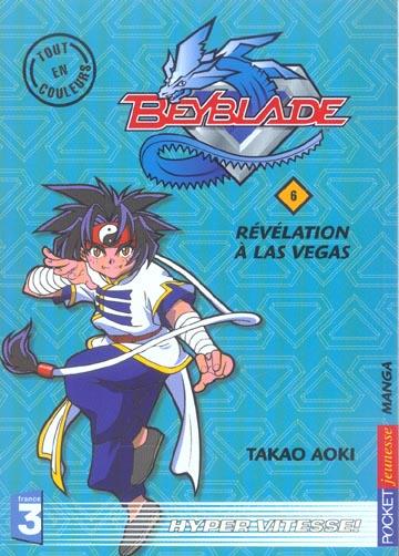 Beyblade T.6 ; révélation à Las Vegas