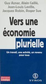 Vente EBooks : Vers une économie plurielle  - Alain CAILLÉ - Jean-Louis LAVILLE - Guy Aznar