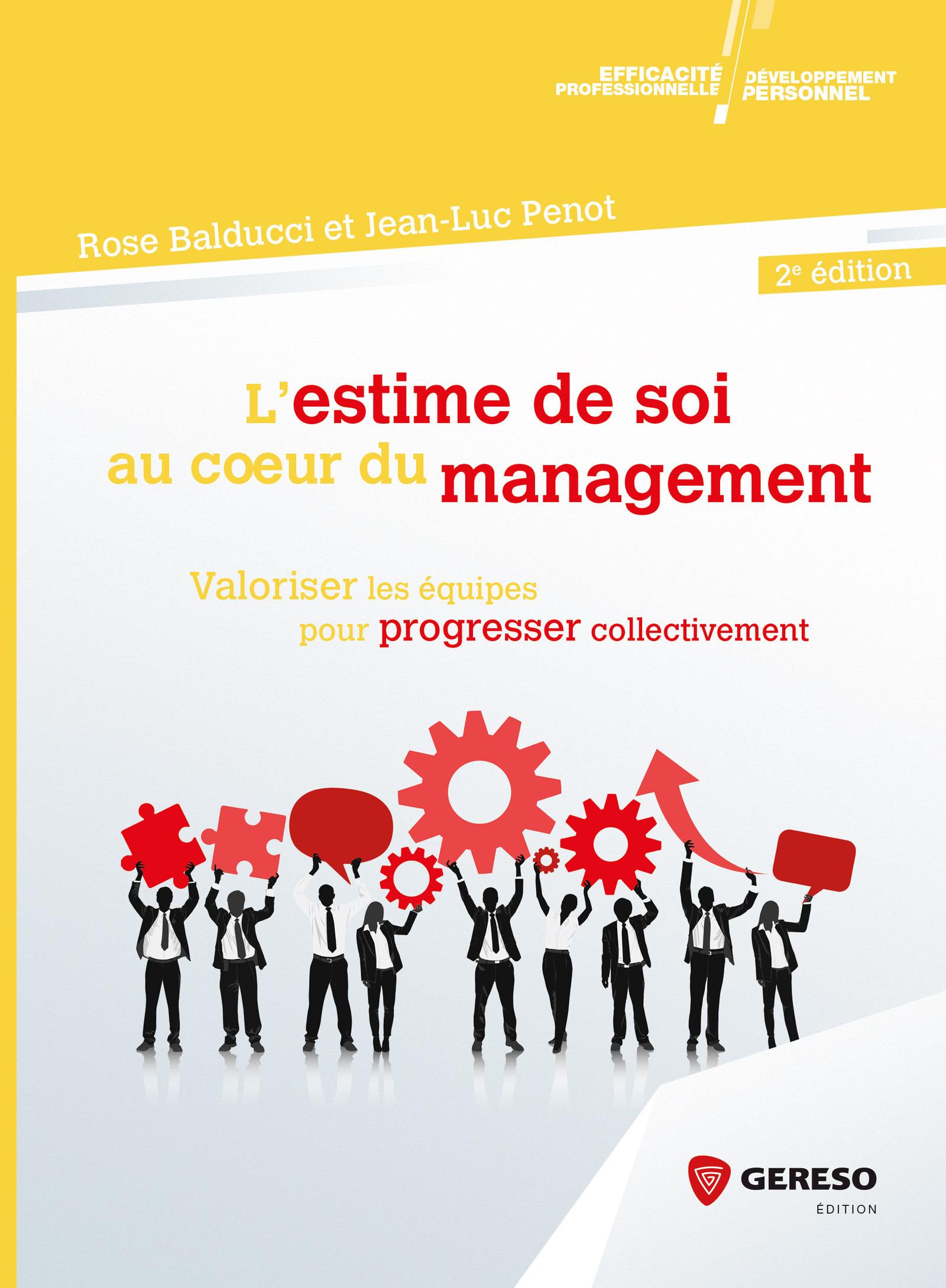 L'estime de soi au coeur du management ; valoriser les équipes pour progresser collectivement (2e édition)