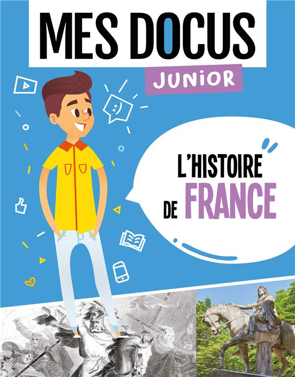 Mes docus junior ; l'histoire de France