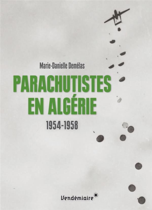 Parachutistes en Algérie ; 1954-1958