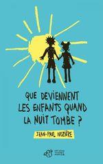 Vente Livre Numérique : Que deviennent les enfants quand la nuit tombe ?  - Jean-Paul Nozière