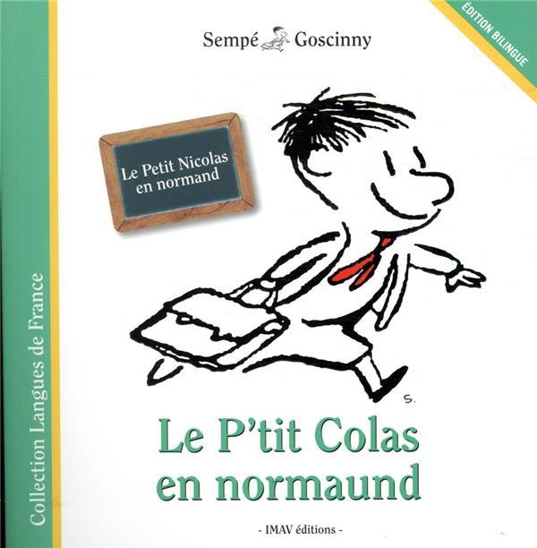 Le Petit Nicolas ; le P'tit Colas en normaund