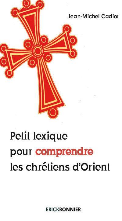 PETIT LEXIQUE POUR COMPRENDRE LES CHRETIENS D'ORIENT