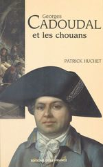 Vente Livre Numérique : Georges Cadoudal et les Chouans  - Patrick Huchet
