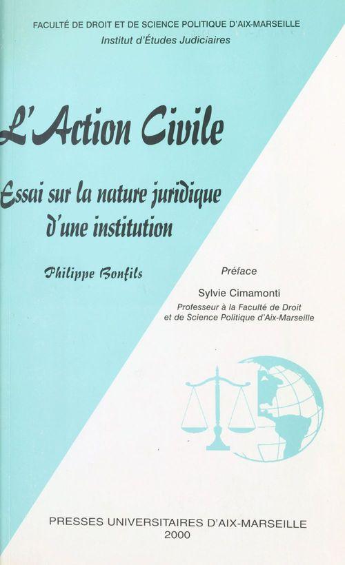 L'action civile : essai sur la nature juridique d'une institution