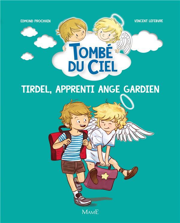 tombé du ciel t.1 ; Tirdel, apprenti ange gardien