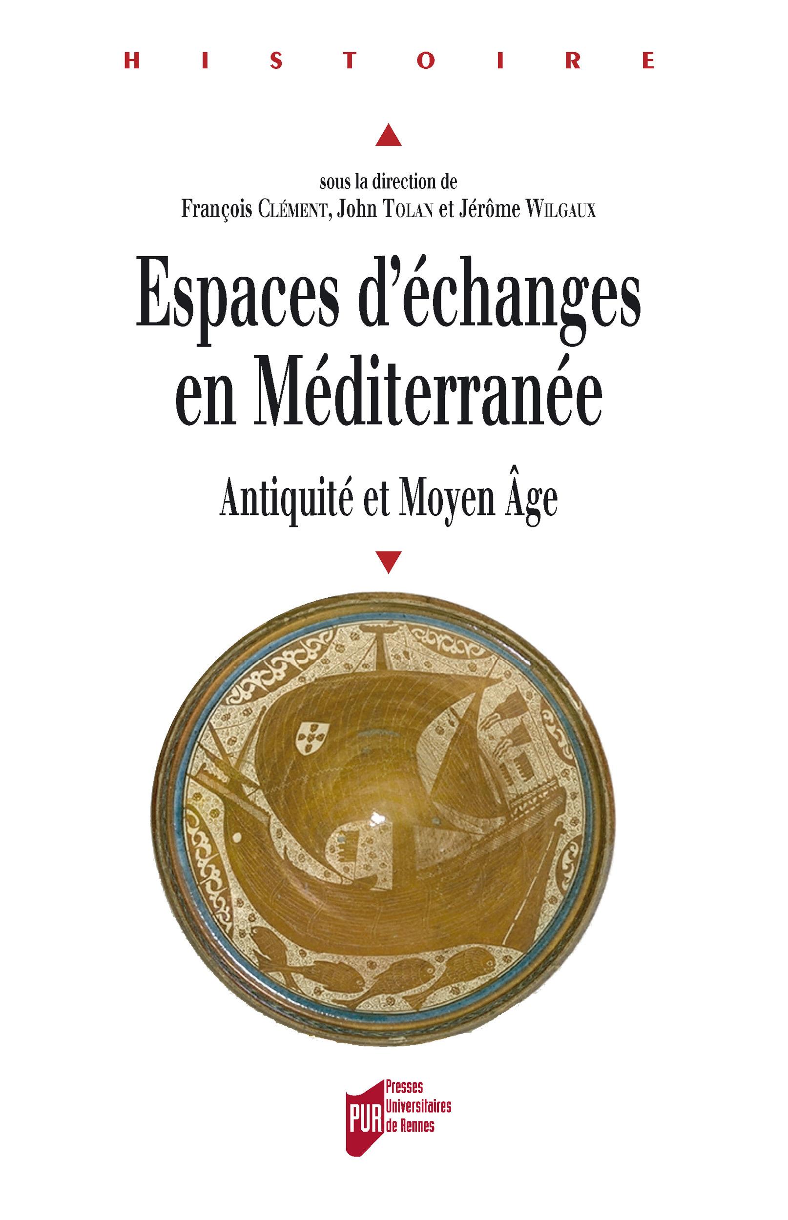 Espaces d echanges en mediterranee. antiquite et moyen age