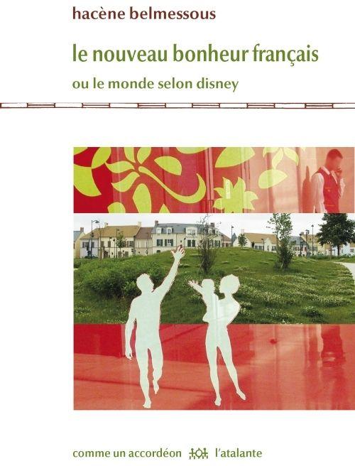 Le nouveau bonheur français ; ou le monde selon Disney