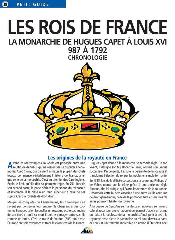 Les rois de France ; la monarchie de Hugues Capet à Louis XVI, 987 à 1792 ; chronologie