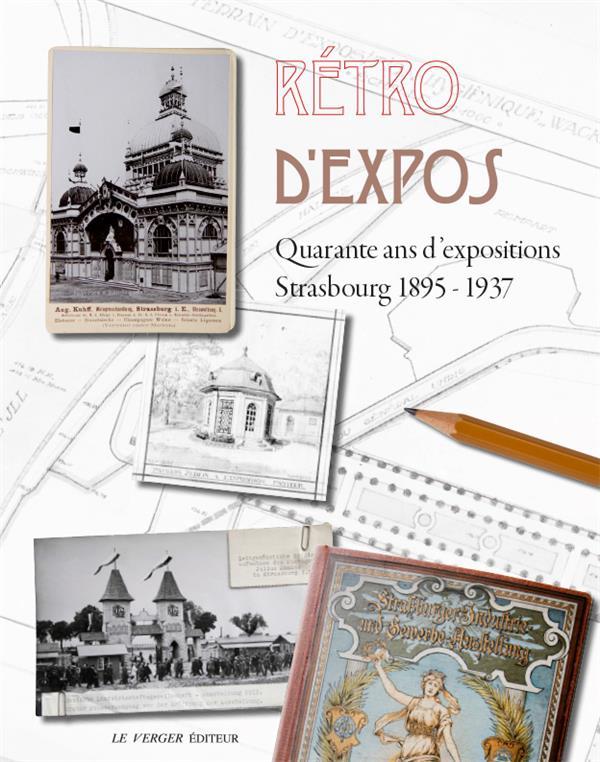 rétro d'expos ; quarante ans d'expositions, Strasbourg 1895-1937