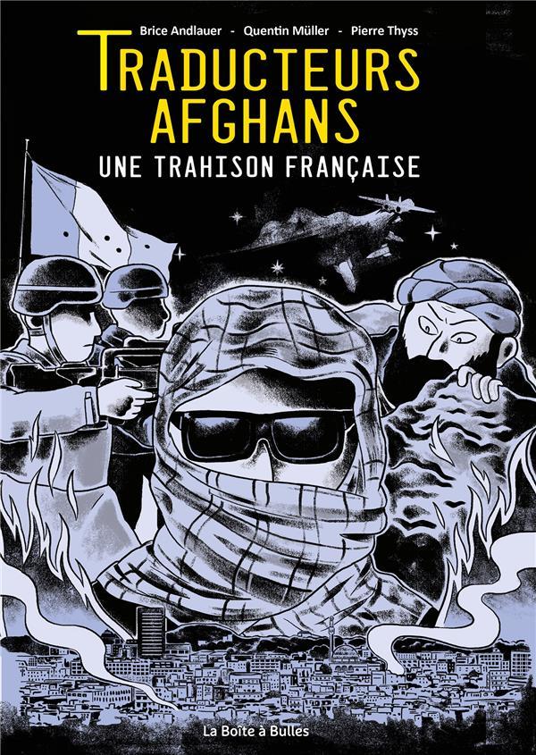 Traducteurs afghans ; une trahison française