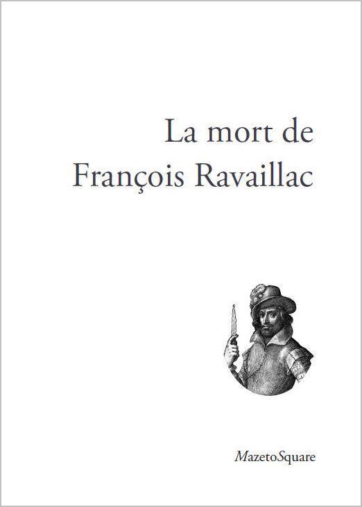 La mort de François Ravaillac