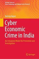 Cyber Economic Crime in India  - Balsing Rajput
