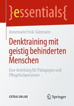 Denktraining mit geistig behinderten Menschen  - Annemarie Frick-Salzmann