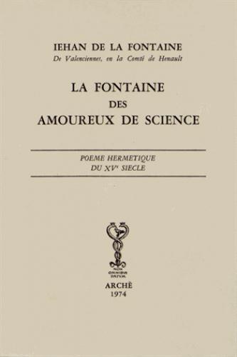 La fontaine des amoureux de science ; poème hermétique du XV siècle