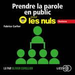 Vente AudioBook : Prendre la parole en public pour les Nuls  - Fabrice CARLIER