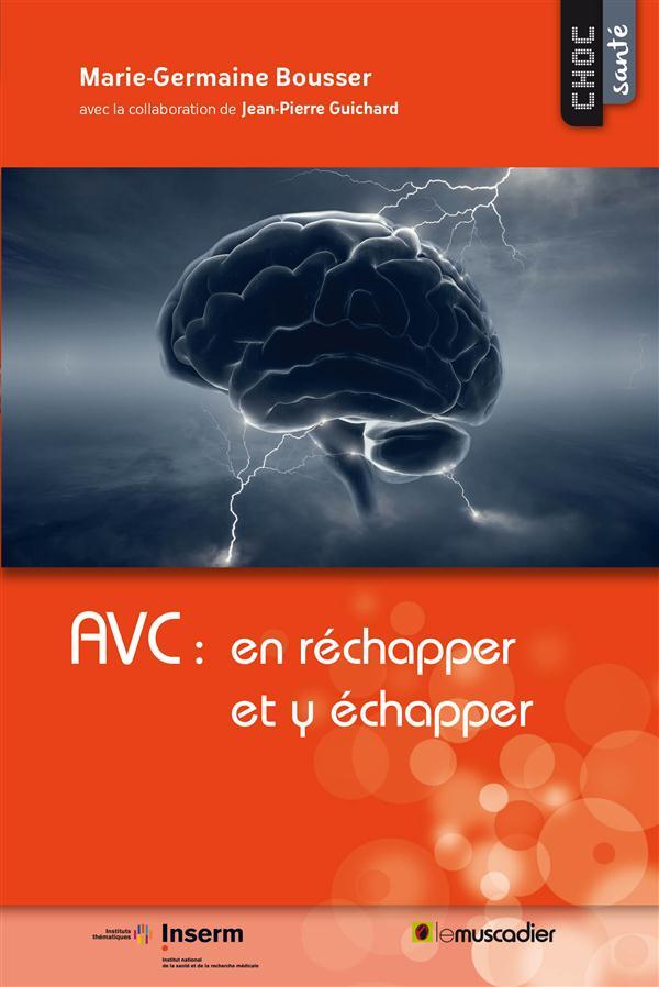 AVC : en réchapper et y échapper