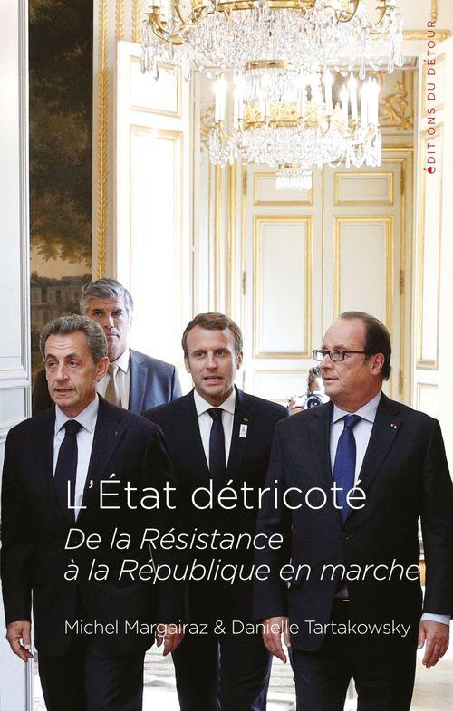 L'Etat détricoté ; de la Résistance à la République en marche
