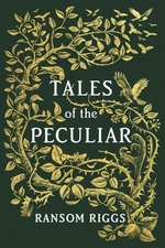 Vente EBooks : Tales of the Peculiar  - Ransom Riggs