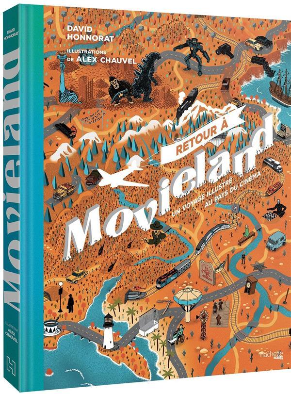 Retour a movieland - un voyage illustre au pays du cinema
