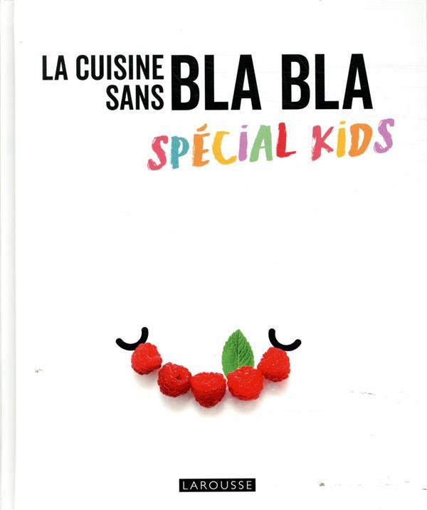 La cuisine sans blabla ; spécial kids