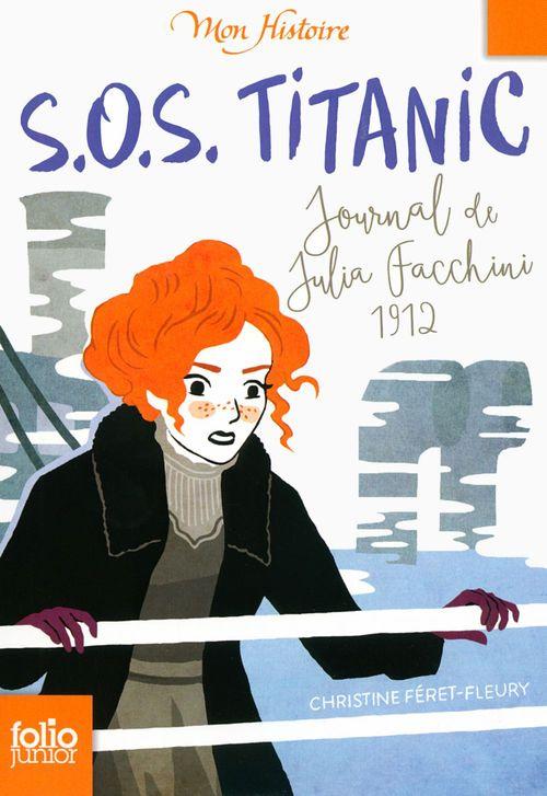 S.O.S. Titanic ; journal de Julia Facchini, 1912