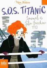 Vente Livre Numérique : S.O.S. Titanic. Journal de Julia Facchini, 1912  - Christine Féret-Fleury