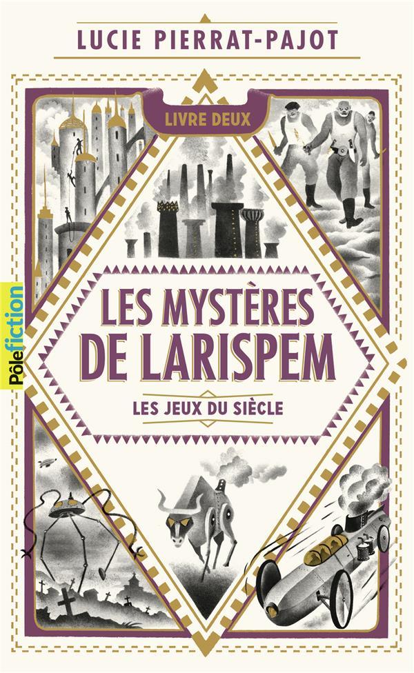 Les mystères de Larispem T.2 ; les jeux du siècle