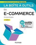 La boîte à outils du e-commerce - 2e éd.  - Christian Delabre