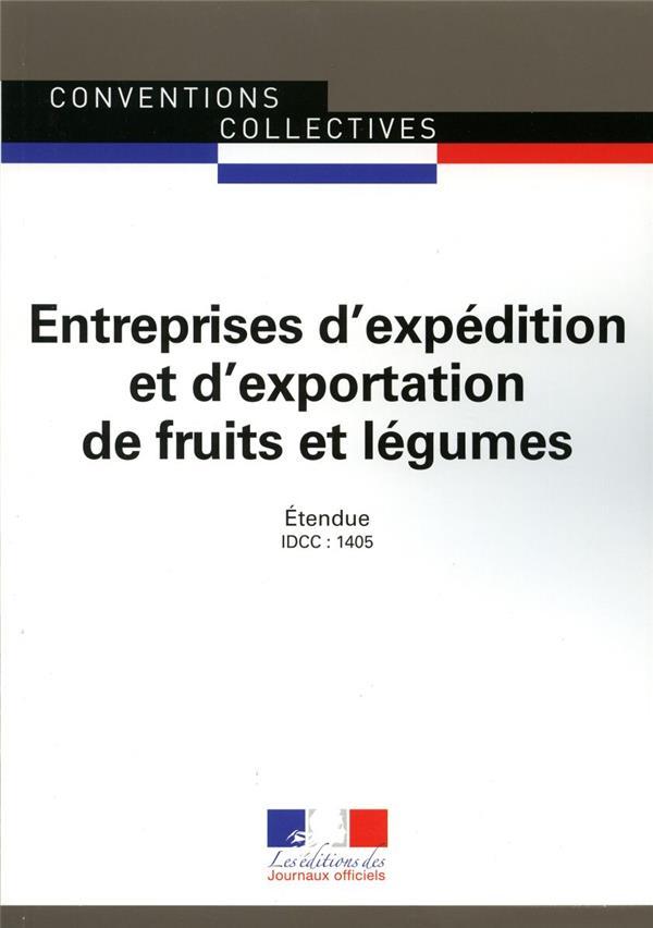 Expédition et exportation de fruits et légumes ; conventions collectives nationale étendue, IDCC 1405 (7e édition)